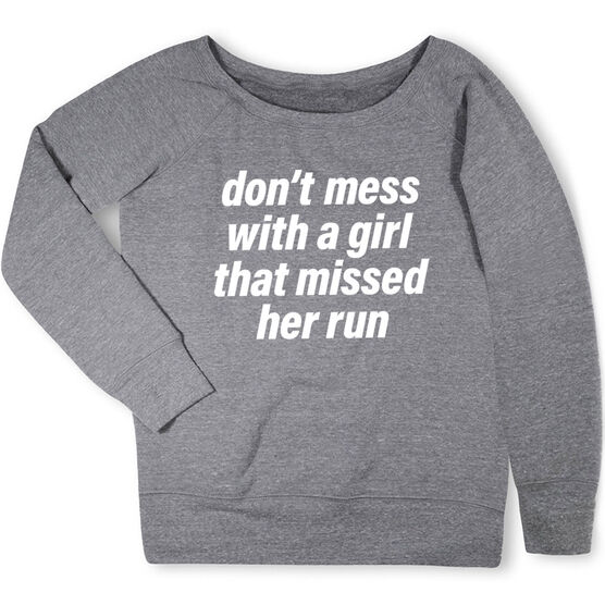 Running Fleece Wide Neck Sweatshirt - Don't Mess With A Girl