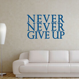 Never Never Give Up GoneForaRunGraphix Wall Decal