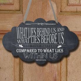 Vintage What Lies Behind Us Decorative Cloud Sign