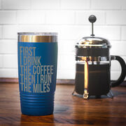 Running 20oz. Double Insulated Tumbler - Then I Run The Miles