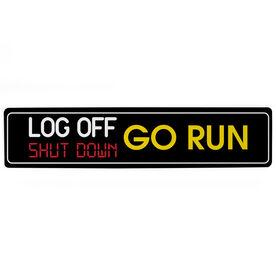 "Running Aluminum Room Sign - Log Off. Shut Down. Go Run (4""x18"")"