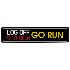 "Running Aluminum Room Sign - Log Off. Shut Down. Go Run (4""x18"")"
