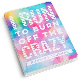 GoneForaRun Running Journal - I Run To Burn Off The Crazy