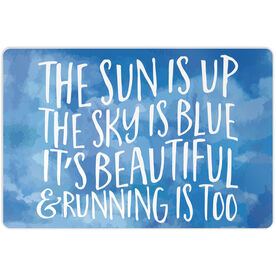 "Running 18"" X 12"" Aluminum Room Sign - The Sun Is Up"