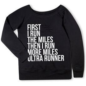 Running Fleece Wide Neck Sweatshirt - Then I Run More Miles Ultra Runner