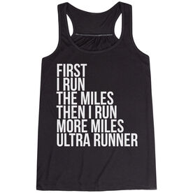 Flowy Racerback Tank Top - Then I Run More Miles Ultra Runner