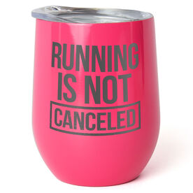 Running Stainless Steel Wine Tumbler - Running is Not Canceled 2020 ($5 Donated to the American Red Cross)