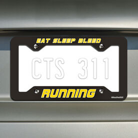 Eat Sleep Bleed Running... Running License Plate Holder