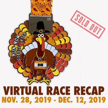 Virtual Race - Run Now Gobble Later™ 5K (2019)