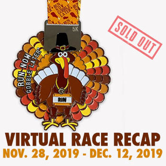 Virtual Race - Run Now Gobble Later™ 5K (2019)