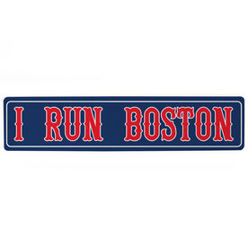 "Running Aluminum Room Sign - I Run Boston (4""x18"")"
