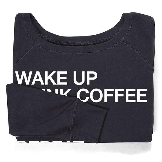 Running Fleece Wide Neck Sweatshirt - Wake Up Drink Coffee Go Run #runlife