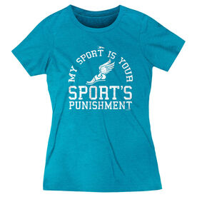 Women's Everyday Runners Tee My Sport Is Your Sports Punishment (Athletic)