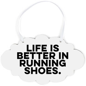 Running Cloud Sign - Life Is Better In Running Shoes