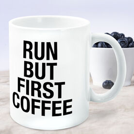 Running Coffee Mug - Run But First Coffee