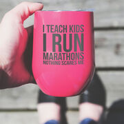 Running Stainless Steel Wine Tumbler - I Teach Kids I Run Marathons