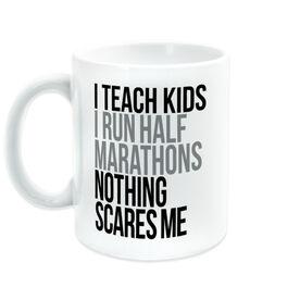 Running Coffee Mug - Nothing Scares Me (Half Marathons)