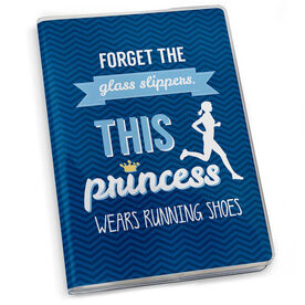 GoneForaRun Running Journal - Forget The Glass Slippers This Princess Wears Running Shoes