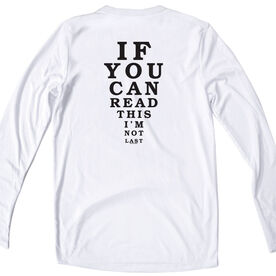 Women's Customized White Long Sleeve Tech Tee If You Can Read This I'm Not Last