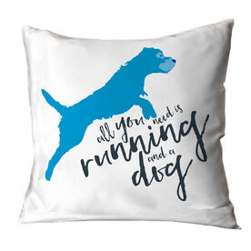 All You Need Is Running And A Dog Throw Pillow