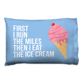 Running Pillow Case - Then I Eat The Ice Cream