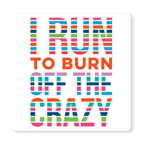 """Running 12"""" X 12"""" Removable Wall Tile - I Run To Burn Off The Crazy"""