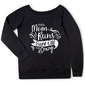 Running Fleece Wide Neck Sweatshirt - This Mom Runs to Burn Off the Crazy