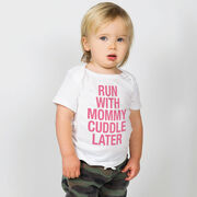 Running Baby T-Shirt - Run With Mommy Cuddle Later