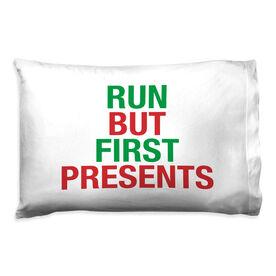 Running Pillow Case - Run But First Presents