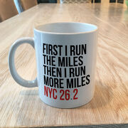 Running Coffee Mug - Then I Run More Miles NYC 26.2