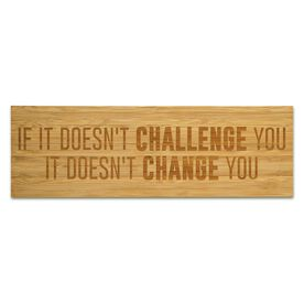 "Running 12.5"" X 4"" Engraved Bamboo Removable Wall Tile - If It Doesn't Challenge You It Doesn't Change You"