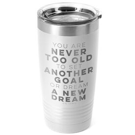 Running 20oz. Double Insulated Tumbler - Never Too Old