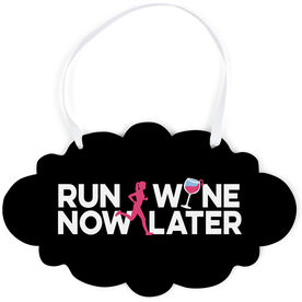 Running Cloud Sign - Run Now Wine Later