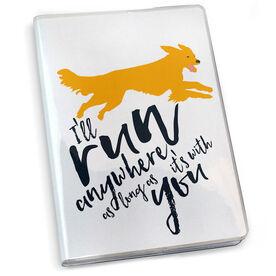 Running Journal I'll Run Anywhere As Long As It's With You