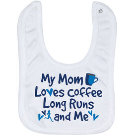 Running Baby Bib - My Mom Loves Coffee, Long Runs and Me