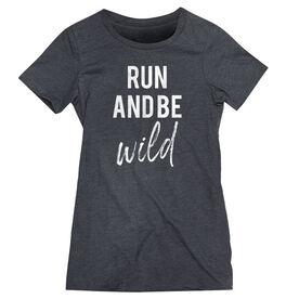 Women's Everyday Runners Tee - Run And Be Wild
