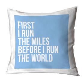 Running Throw Pillow - Custom First I Run The Miles