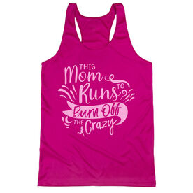 Women's Racerback Performance Tank Top - This Mom Runs to Burn Off the Crazy
