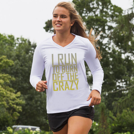 Women's Running Long Sleeve Tech I Run To Burn Off The Crazy