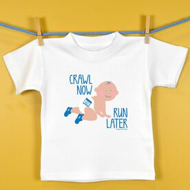 Baby T-shirt Crawl Now Run Later