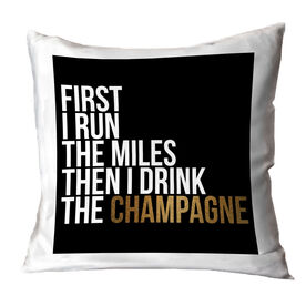 Running Throw Pillow - Then I Drink The Champagne