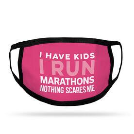 Running Adult Face Mask - I Have Kids I Run Marathons Nothing Scares Me