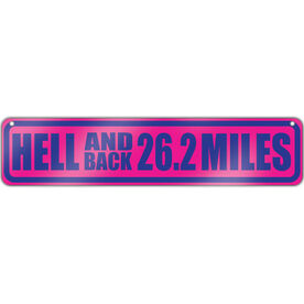 "Running Aluminum Room Sign Hell And Back 26.2 Miles (4""x18"")"