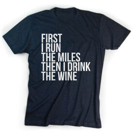 Running Short Sleeve T-Shirt - Then I Drink The Wine