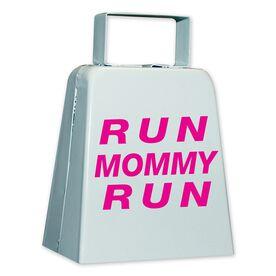 RUN MOMMY RUN Cow Bell