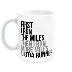Running Coffee Mug - Then I Run More Miles Ultra Runner