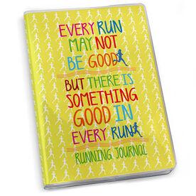 GoneForaRun Running Journal - Every Run May Not Be Good