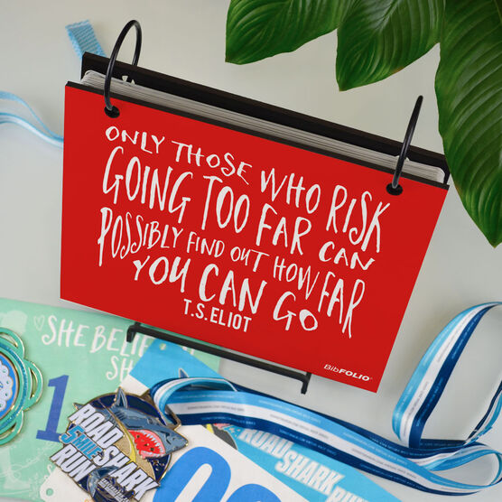 BibFOLIO® Race Bib Album - Only Those Who Risk Going Too Far - Artist Style