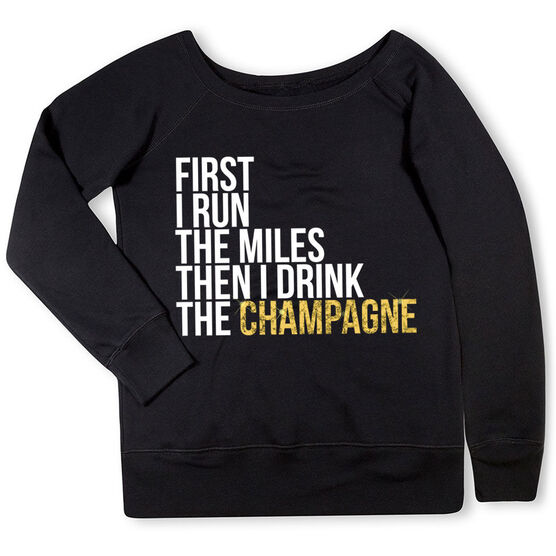 Running Fleece Wide Neck Sweatshirt - Then I Drink The Champagne