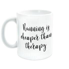 Running Coffee Mug - Running Is Cheaper Than Therapy